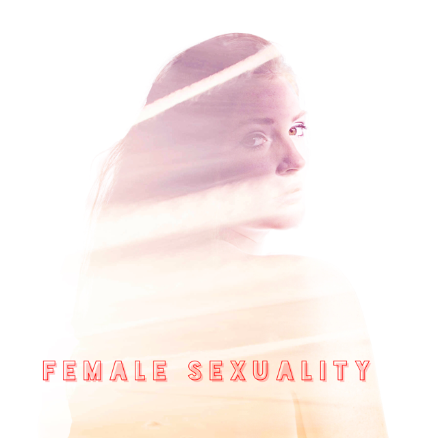Female Sexuality May Not Be as Mysterious as You Think!