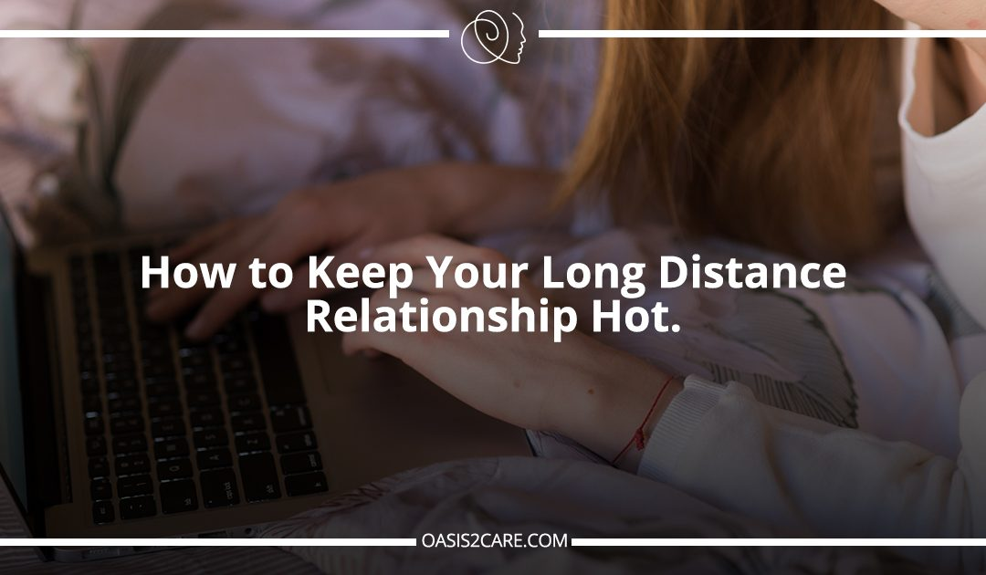 How To Keep Your Long Distance Relationship Hot?